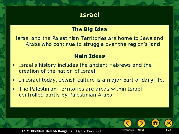 Israel The Big Idea Israel and the Palestinian Territories are home to Jews and