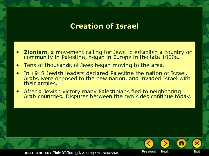 Creation of Israel • Zionism, a movement calling for Jews to establish a country