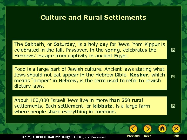 Culture and Rural Settlements The Sabbath, or Saturday, is a holy day for Jews.