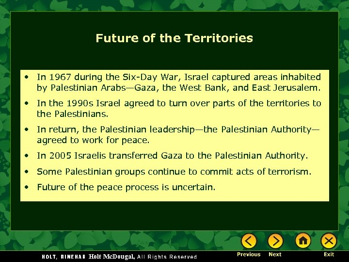 Future of the Territories • In 1967 during the Six-Day War, Israel captured areas