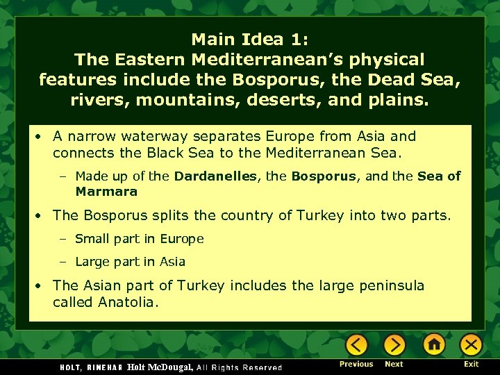 Main Idea 1: The Eastern Mediterranean's physical features include the Bosporus, the Dead Sea,
