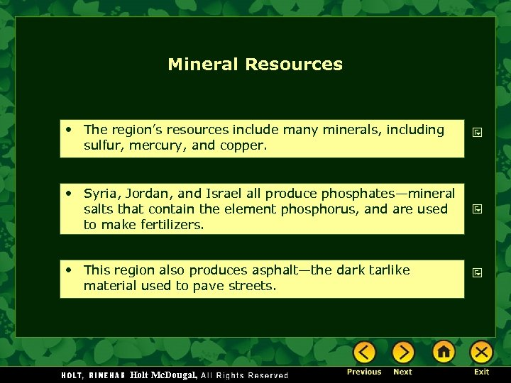 Mineral Resources • The region's resources include many minerals, including sulfur, mercury, and copper.