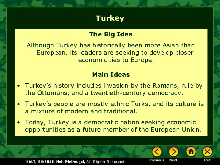 Turkey The Big Idea Although Turkey has historically been more Asian than European, its
