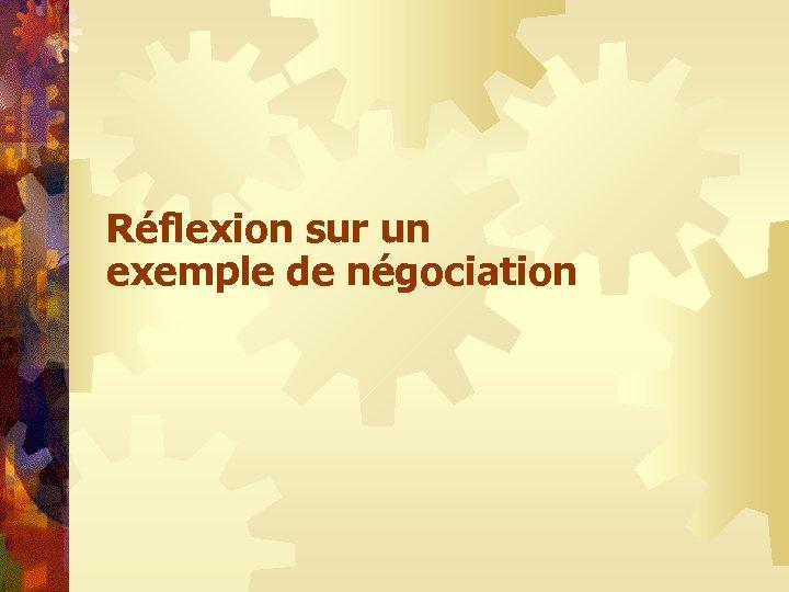 Réflexion sur un exemple de négociation