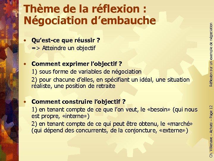 • Comment exprimer l'objectif ? 1) sous forme de variables de négociation 2)