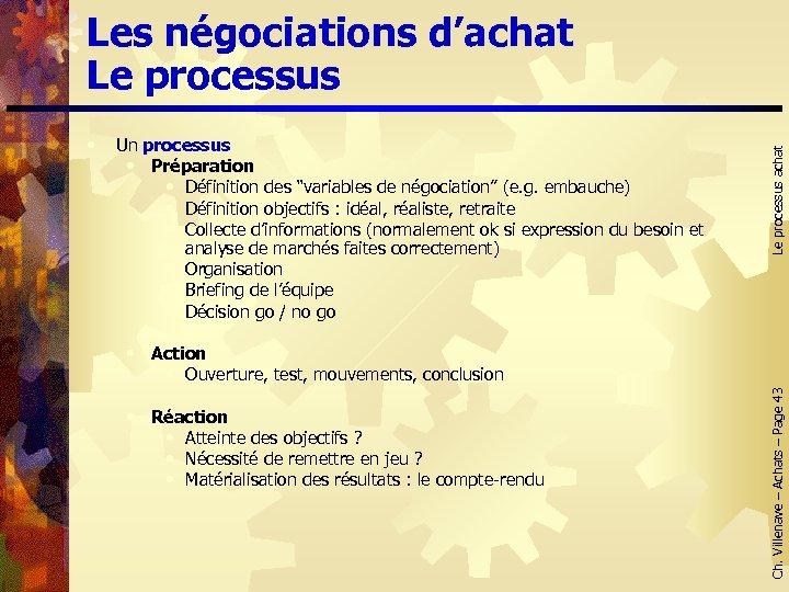 """Un processus • Préparation • Définition des """"variables de négociation"""" (e. g. embauche) •"""