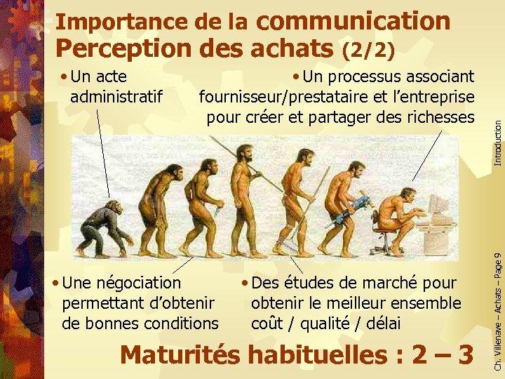 Importance de la communication • Un processus associant fournisseur/prestataire et l'entreprise pour créer et