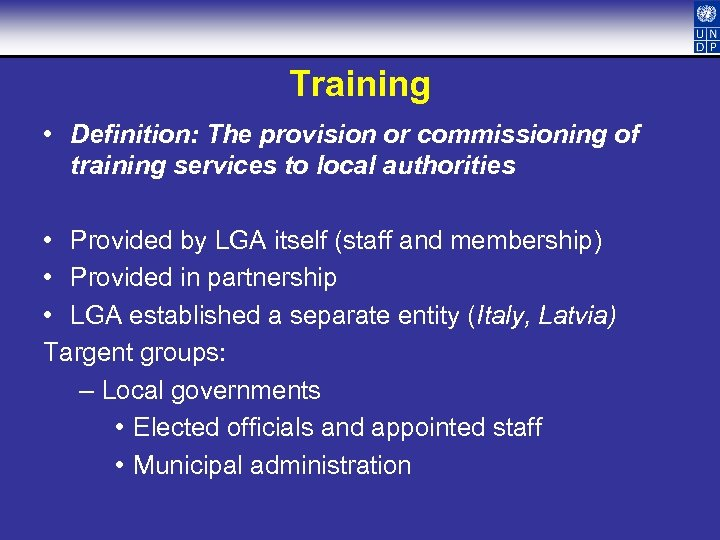Training • Definition: The provision or commissioning of training services to local authorities •