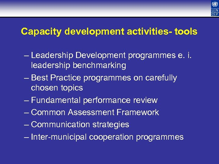 Capacity development activities- tools – Leadership Development programmes e. i. leadership benchmarking – Best