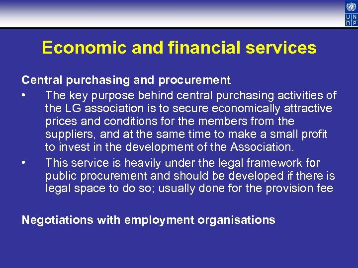 Economic and financial services Central purchasing and procurement • The key purpose behind central