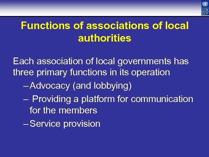 Functions of associations of local authorities Each association of local governments has three primary