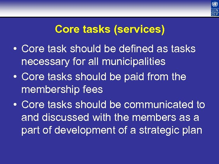 Core tasks (services) • Core task should be defined as tasks necessary for all