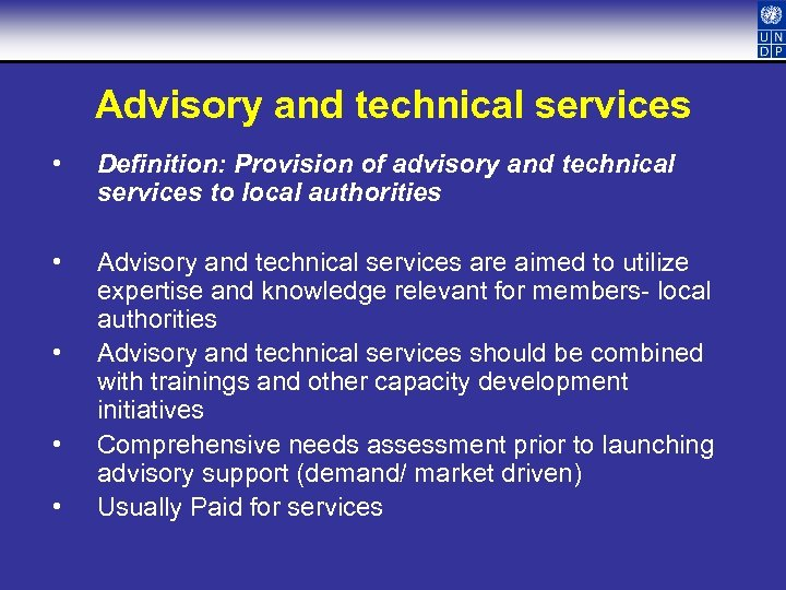 Advisory and technical services • Definition: Provision of advisory and technical services to local