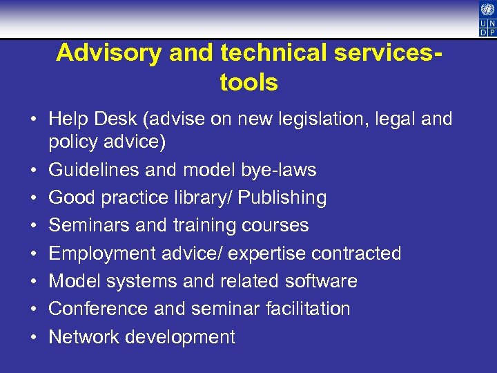 Advisory and technical servicestools • Help Desk (advise on new legislation, legal and policy