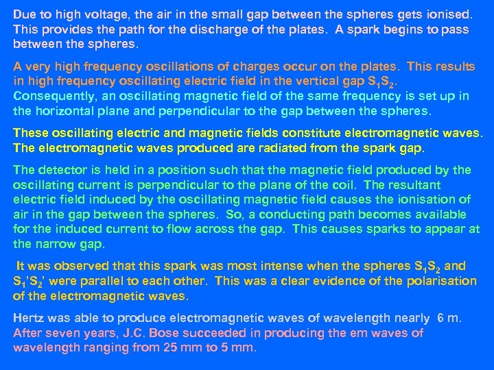 Due to high voltage, the air in the small gap between the spheres gets