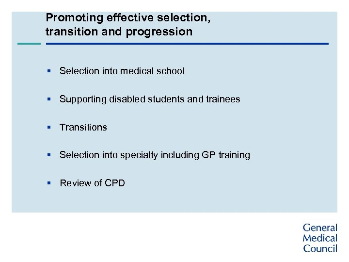 Promoting effective selection, transition and progression § Selection into medical school § Supporting disabled