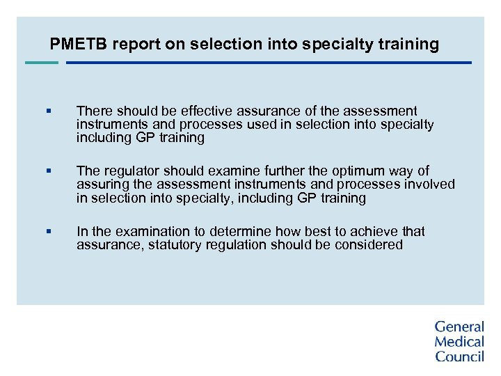 PMETB report on selection into specialty training § There should be effective assurance of