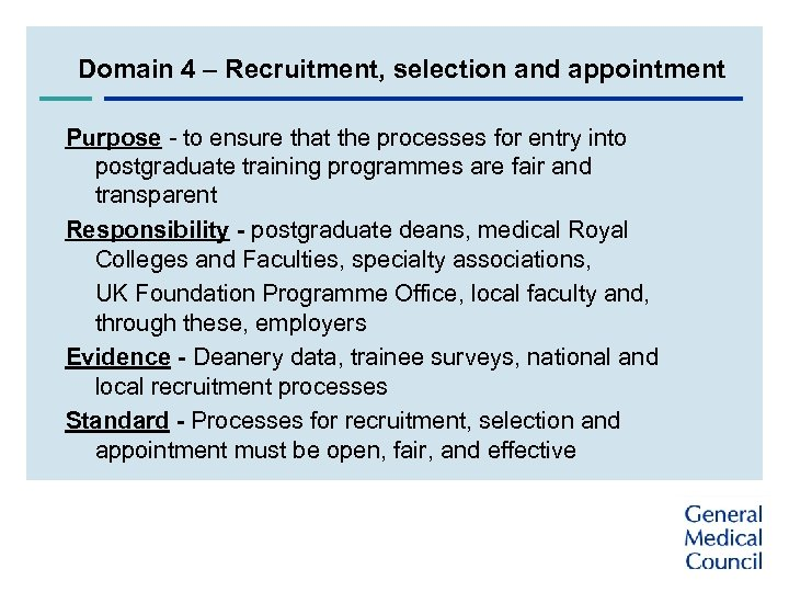 Domain 4 – Recruitment, selection and appointment Purpose - to ensure that the processes
