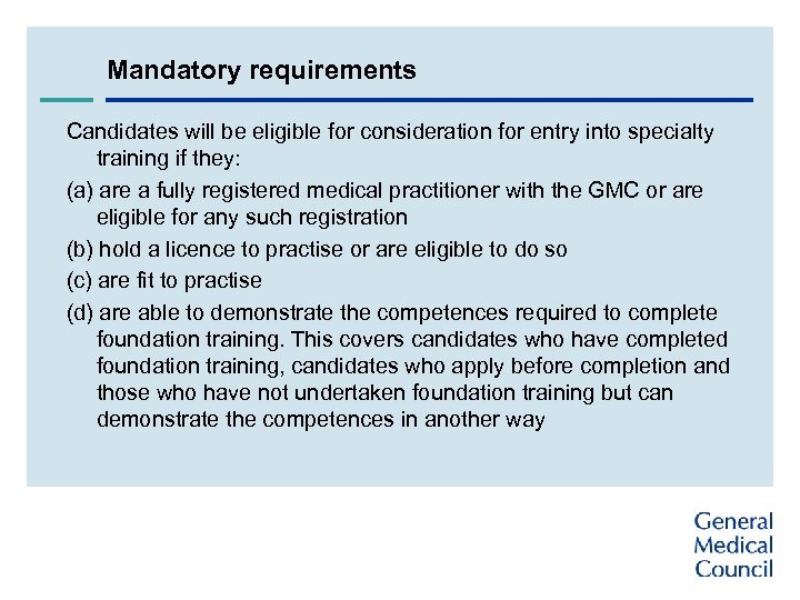 Mandatory requirements Candidates will be eligible for consideration for entry into specialty training if