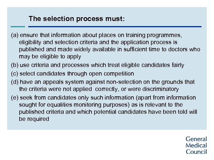 The selection process must: (a) ensure that information about places on training programmes, eligibility