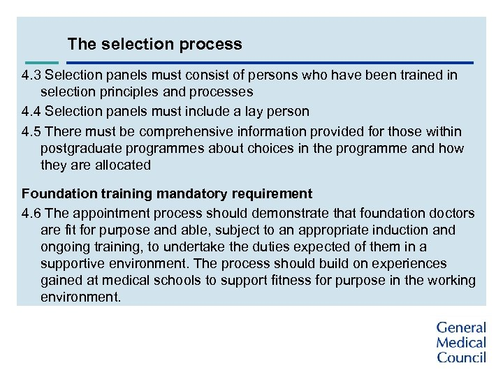 The selection process 4. 3 Selection panels must consist of persons who have been