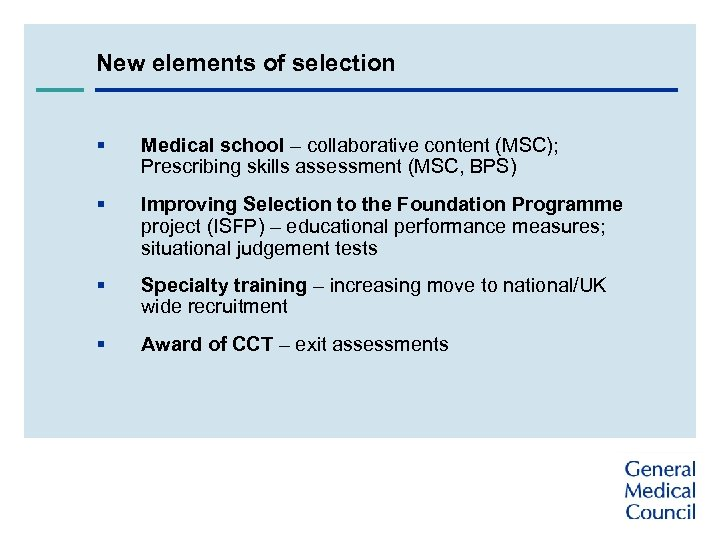 New elements of selection § Medical school – collaborative content (MSC); Prescribing skills assessment