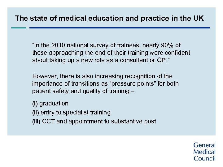 "The state of medical education and practice in the UK ""In the 2010 national"