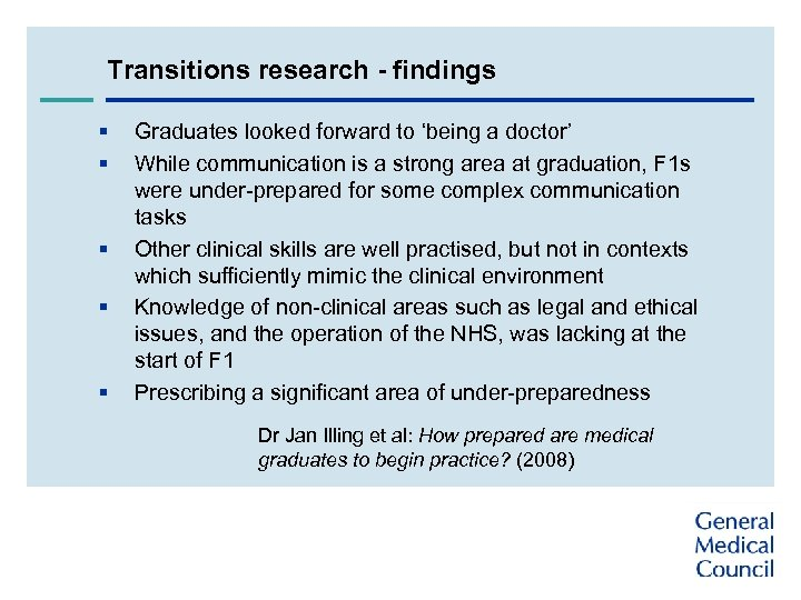 Transitions research - findings § § § Graduates looked forward to 'being a doctor'