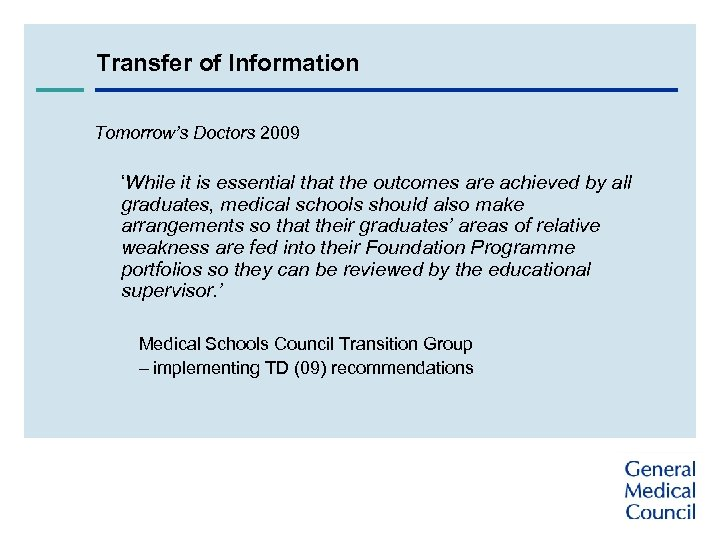 Transfer of Information Tomorrow's Doctors 2009 'While it is essential that the outcomes are