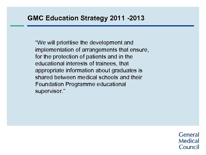 "GMC Education Strategy 2011 -2013 ""We will prioritise the development and implementation of arrangements"