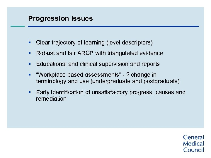 Progression issues § Clear trajectory of learning (level descriptors) § Robust and fair ARCP
