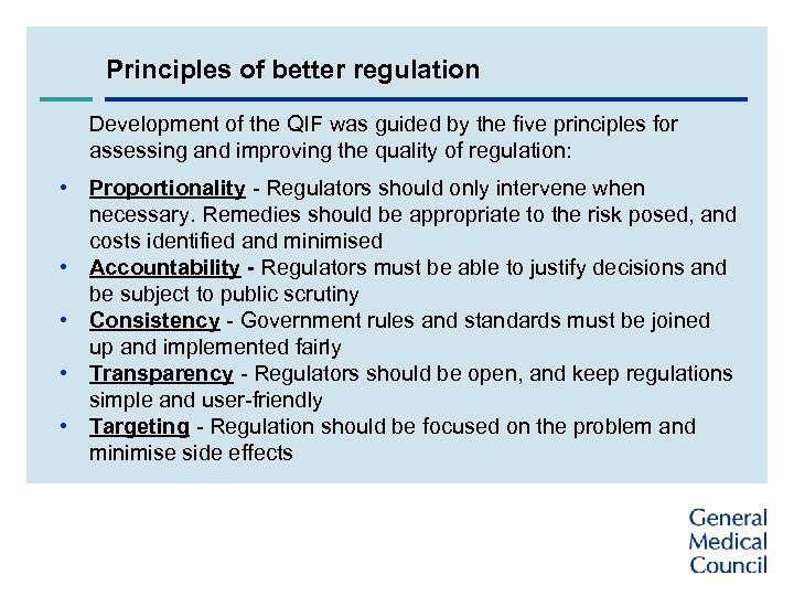 Principles of better regulation Development of the QIF was guided by the five principles