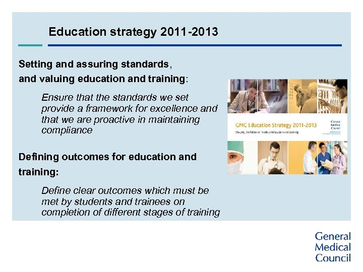 Education strategy 2011 -2013 Setting and assuring standards, and valuing education and training: Ensure