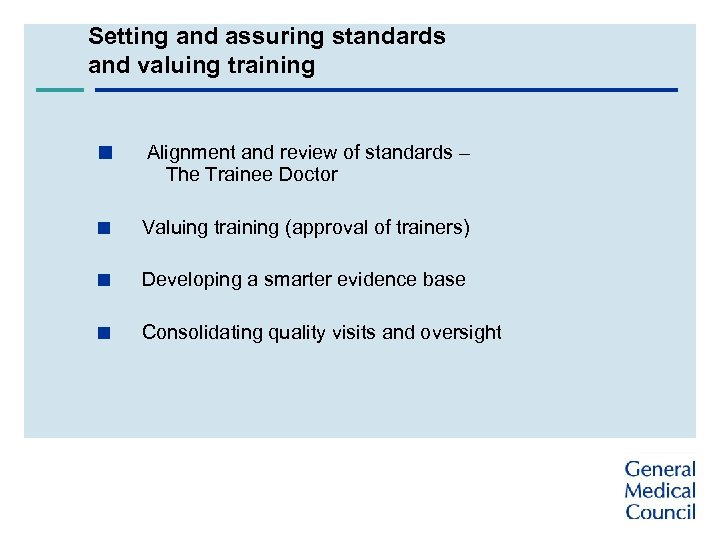 Setting and assuring standards and valuing training < Alignment and review of standards –
