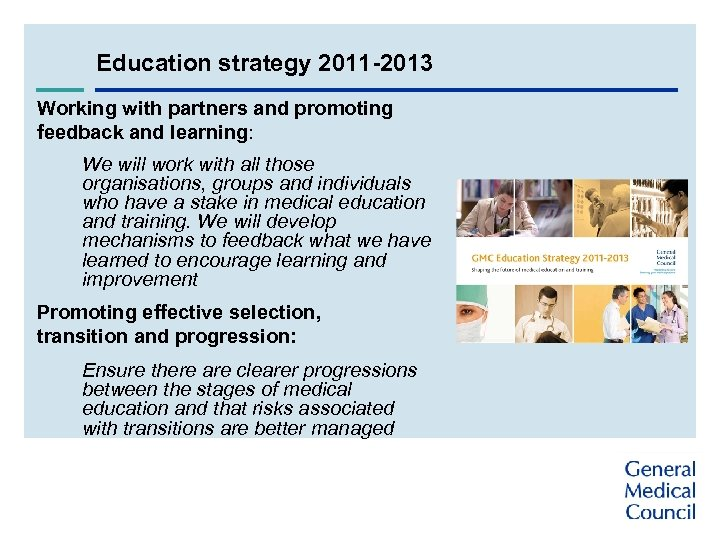 Education strategy 2011 -2013 Working with partners and promoting feedback and learning: We will