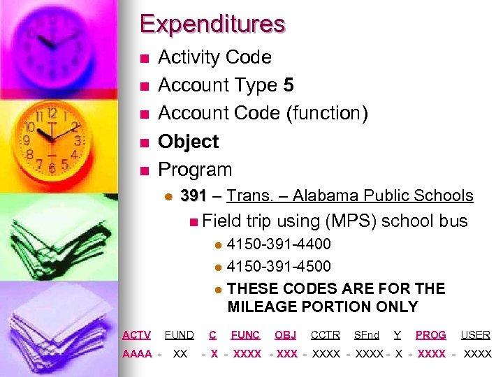 Expenditures n n n Activity Code Account Type 5 Account Code (function) Object Program