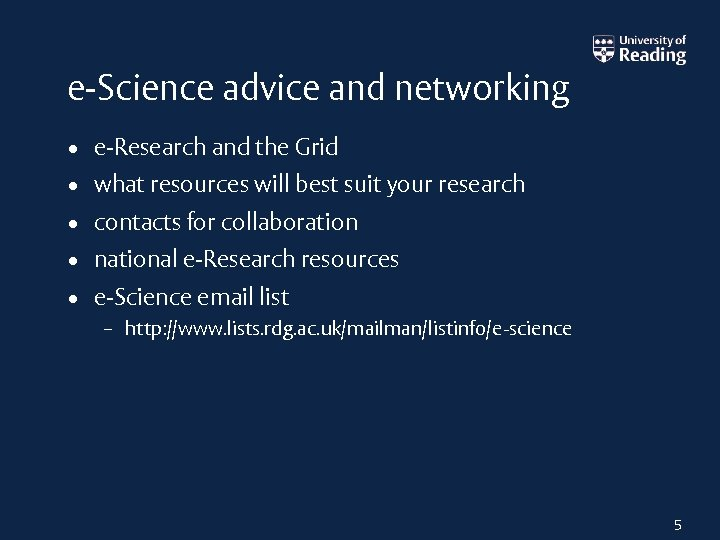 e-Science advice and networking • e-Research and the Grid • what resources will best