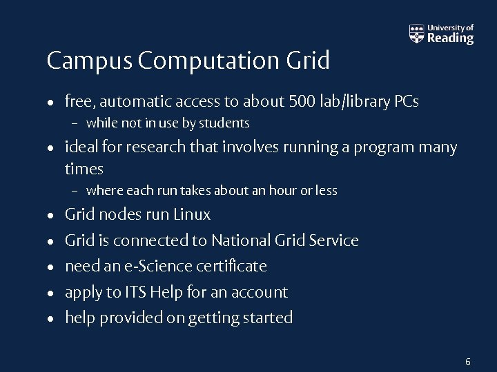 Campus Computation Grid • free, automatic access to about 500 lab/library PCs – while