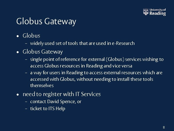 Globus Gateway • Globus – widely used set of tools that are used in