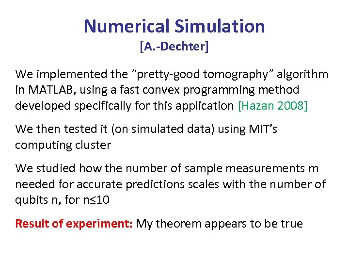 "Numerical Simulation [A. -Dechter] We implemented the ""pretty-good tomography"" algorithm in MATLAB, using a"