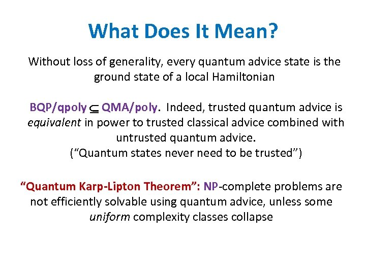 What Does It Mean? Without loss of generality, every quantum advice state is the