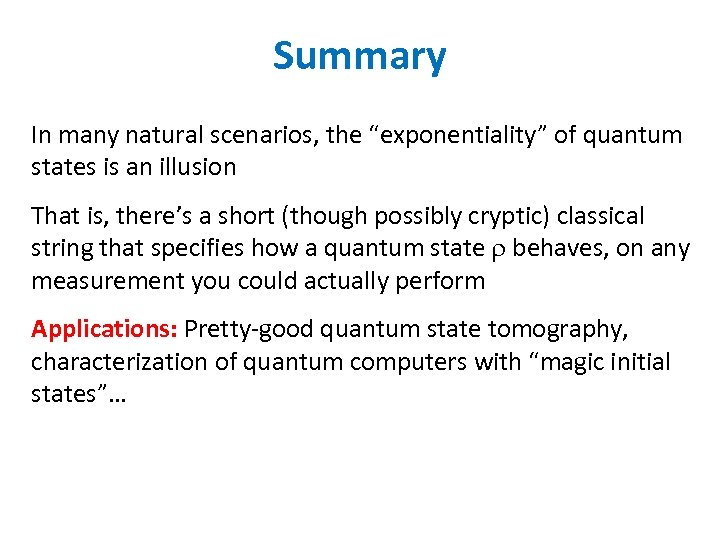 "Summary In many natural scenarios, the ""exponentiality"" of quantum states is an illusion That"