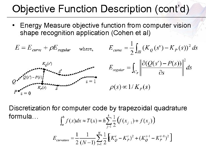 Objective Function Description (cont'd) • Energy Measure objective function from computer vision shape recognition