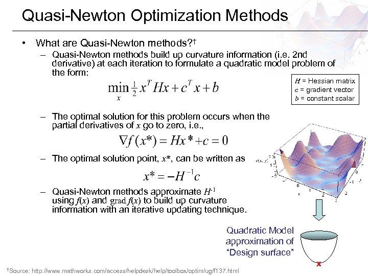 Quasi-Newton Optimization Methods • What are Quasi-Newton methods? † – Quasi-Newton methods build up