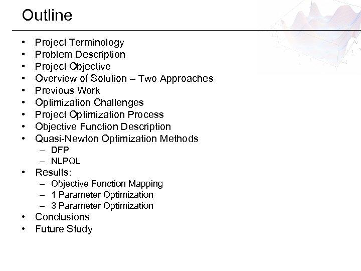 Outline • • • Project Terminology Problem Description Project Objective Overview of Solution –