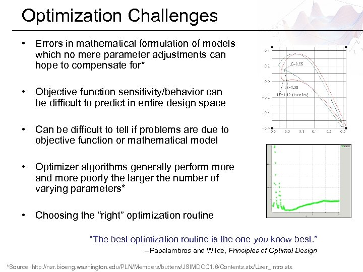 Optimization Challenges • Errors in mathematical formulation of models which no mere parameter adjustments