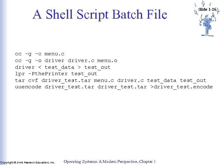 A Shell Script Batch File Slide 1 -26 cc -g -c menu. c cc