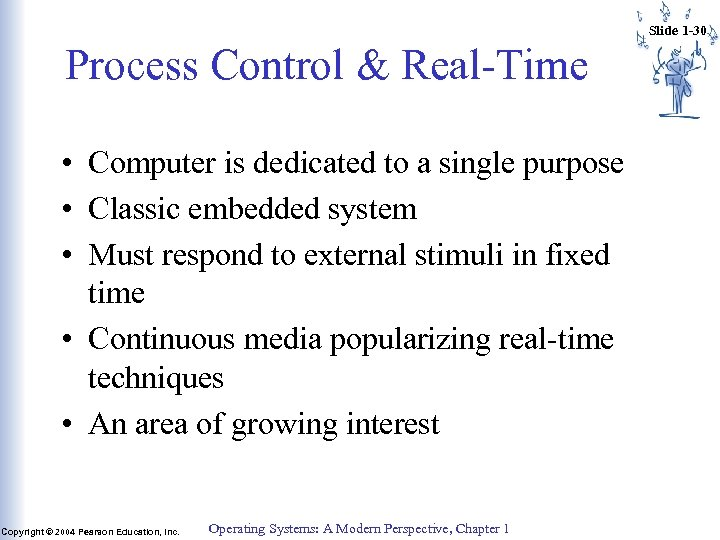 Slide 1 -30 Process Control & Real-Time • Computer is dedicated to a single