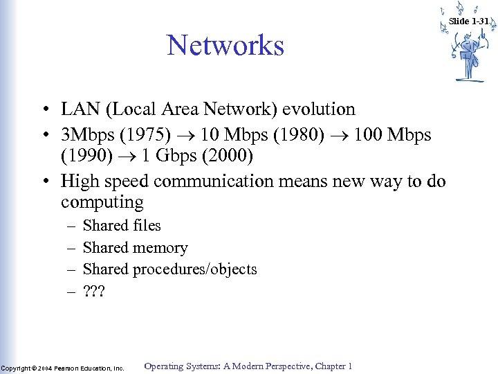 Slide 1 -31 Networks • LAN (Local Area Network) evolution • 3 Mbps (1975)