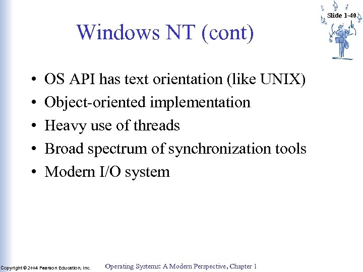 Slide 1 -40 Windows NT (cont) • • • OS API has text orientation